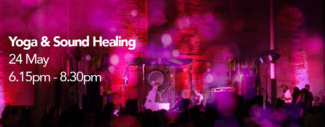 Yoga & Sound Healing 24th May 2018